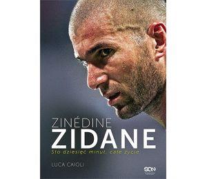 Zinédine Zidane. Sto dziesięć minut, całe życie