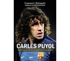 Carles Puyol Kapitan o sercu w kolorze blaugrana