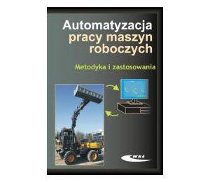 Automatyzacja pracy maszyn roboczych. Metodyka