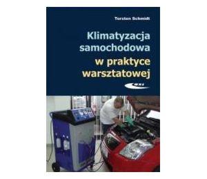 Klimatyzacja samochodowa w praktyce warsztatowej