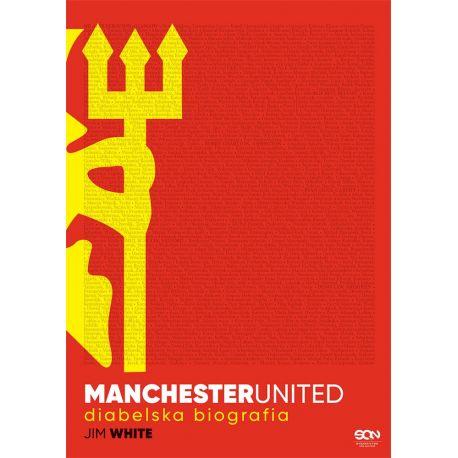 Manchester United. Diabelska biografia