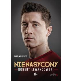 Nienasycony Robert Lewandowski
