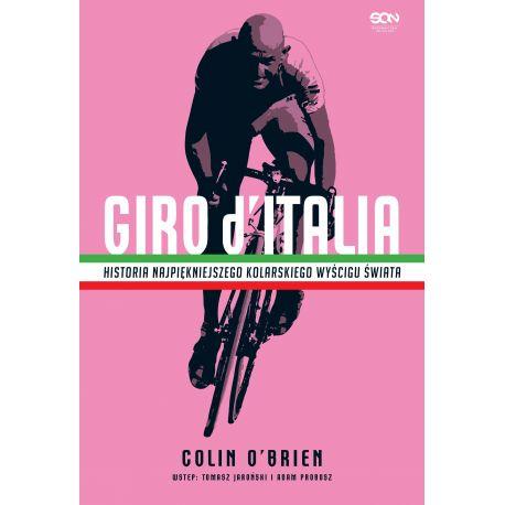 Giro d'Italia. Historia najpiękniejszego wyścigu kolarskiego świata