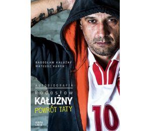 Radosław Kałużny. Powrót taty (z autografem)