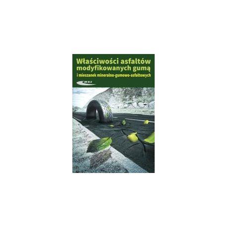 Właściwosci asfaltów modyfikowanych gumą