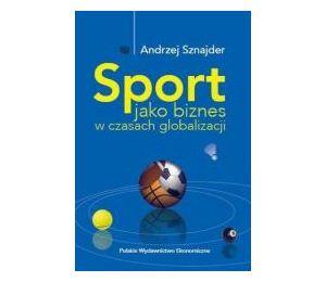 Sport jako biznes w epoce globalizacji