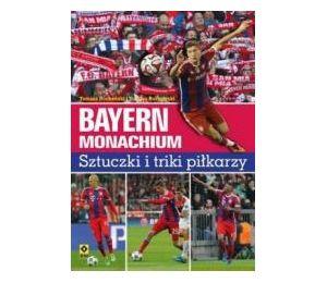 Bayern Monachium. Sztuczki i triki piłkarzy