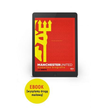 (ebook) Manchester United. Diabelska biografia