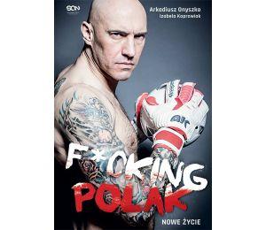 (ebook) Arkadiusz Onyszko. Fucking Polak. Nowe życie