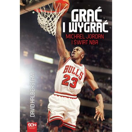 (ebook) Grać i wygrać. Michael Jordan i świat NBA