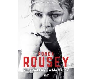 (ebook) Ronda Rousey. Moja walka / Twoja walka