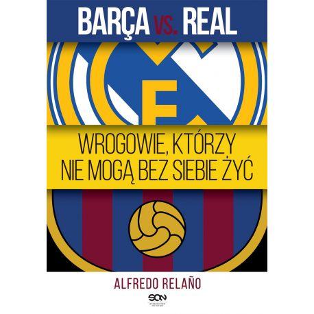 (ebook) Barca vs. Real. Wrogowie, którzy nie mogą bez siebie żyć