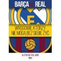 (ebook - wersja elektroniczna) Barca vs. Real. Wrogowie, którzy nie mogą bez siebie żyć