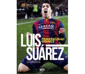 (ebook) Luis Suarez. Przekraczając granice. Autobiografia