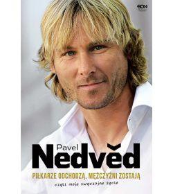 Pavel Nedved. Piłkarze odchodzą, mężczyźni zostają. Czyli moje zwyczajne życie