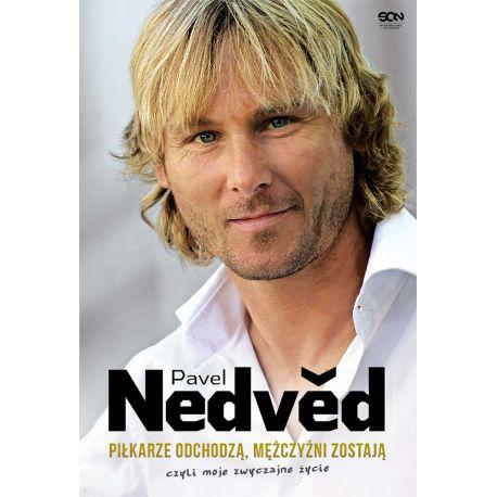 (ebook) Pavel Nedved. Piłkarze odchodzą, mężczyźni zostają. Czyli moje zwyczajne życie
