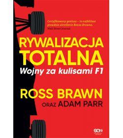 Rywalizacja totalna. Wojny za kulisami F1