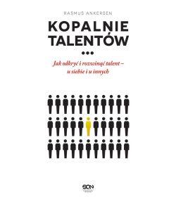 (ebook) Kopalnie Talentów. Jak odkryć i rozwinąć talent – u siebie i u innych