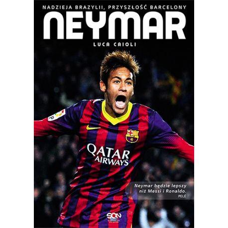 Neymar. Nadzieja Brazylii, przyszłość Barcelony FCB