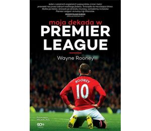 (ebook) Wayne Rooney. Moja dekada w Premier League