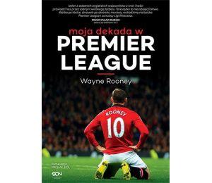 (ebook) Wayne Rooney. Moja dekada w Premier League