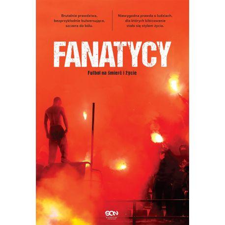 (ebook) Fanatycy. Futbol na śmierć i życie