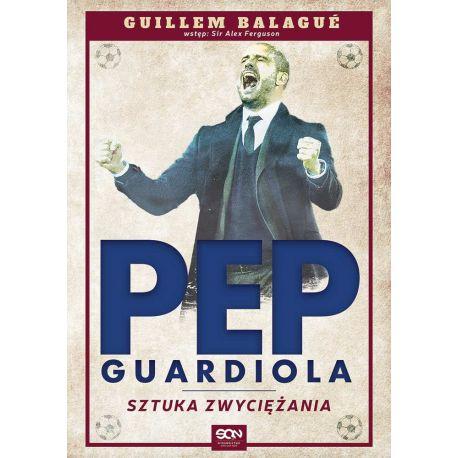 Pep Guardiola. Sztuka zwyciężania