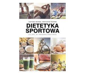 Dietetyka sportowa. Co jeść, by trenować efektywnie