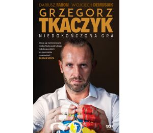 Grzegorz Tkaczyk. Niedokończona gra. Autobiografia