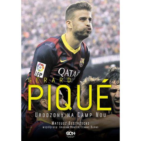 Gerard Pique. Urodzony na Camp Nou