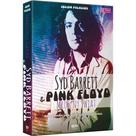 Syd Barrett i Pink Floyd. Mroczny świat