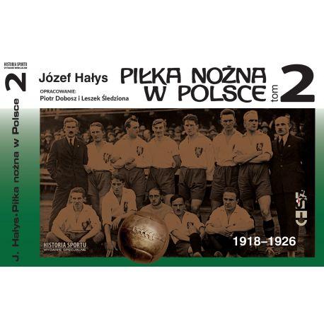 Piłka Nożna w Polsce 1918-1926 tom 2