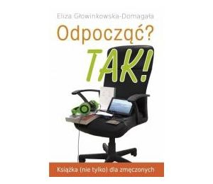 Odpocząć? TAK! Książka (nie tylko) dla zmęczonych