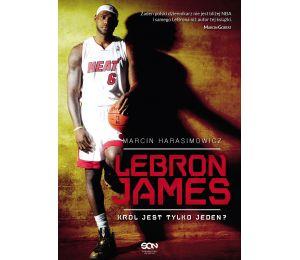 LeBron James. Król jest tylko jeden? (wyd. 1)