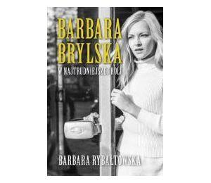 Barbara Brylska w najtrudniejszej roli w.2017
