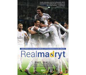 Real Madryt. Królewska historia najbardziej utytułowanego klubu świata