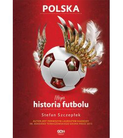 Moja historia futbolu. T. 2. Polska (MK)
