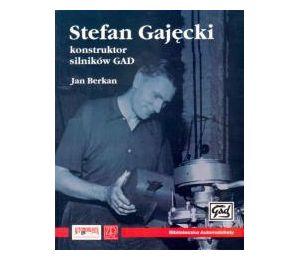 Stefan Gajęcki konstruktor silników GAD