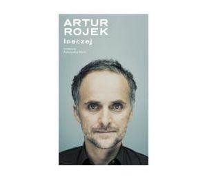 Artur Rojek inaczej