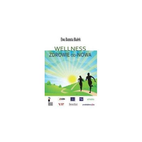 Wellness. Zdrowie od-Nowa