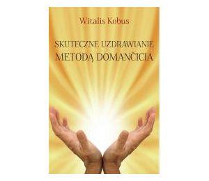 Skuteczne uzdrawianie metodą Domancicia TW