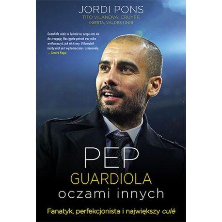 Pep Guardiola. Oczami innych