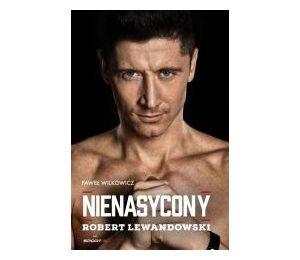 Robert Lewandowski. Nienasycony (nowe wydanie)