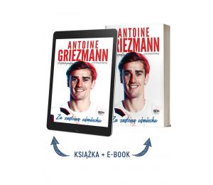 Pakiet: Antoine Griezmann. Za zasłoną uśmiechu (ksiązka papierowa + ebook)