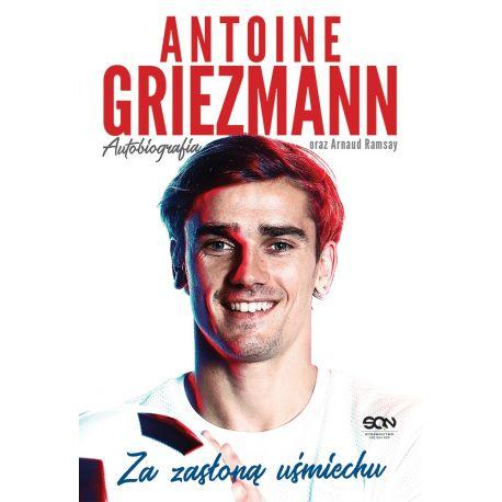 (ebook - wersja elektroniczna) Antoine Griezmann. Za zasłoną uśmiechu