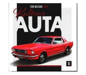 Kultowe Auta T.10 Ford Mustang Coupe