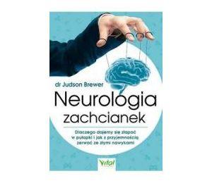 Neurologia zachcianek. Dlaczego dajemy się złapać