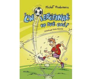 Książka sportowa dla dzieci Ćwierćfinał to już coś!