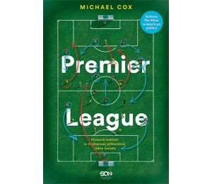 Premier League. Historia taktyki w najlepszej piłkarskiej lidze świata