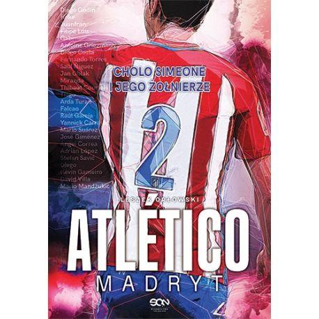 Okładka książki sportowej Atletico Madryt. Cholo Simeone i jego żołnierze